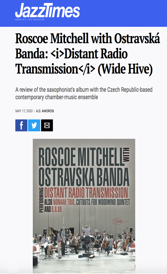 A screengrab of the review in Jazz Times of Roscoe Mitchell with Ostravska Banda: Distant Radio Transmission
