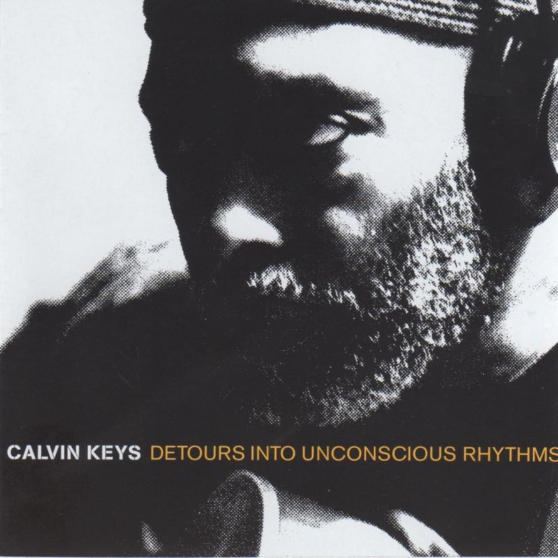 The cover of the Calvin Keys Album: Detours Into Unconscious Rhythms