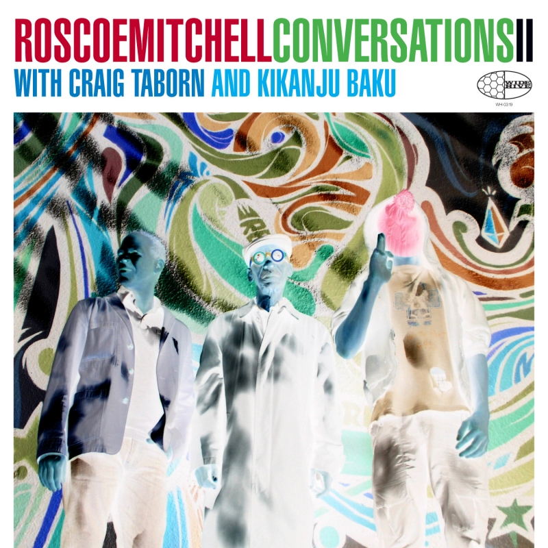 Cover of the Wide Hive Release, Roscoe Mitchell Conversations II