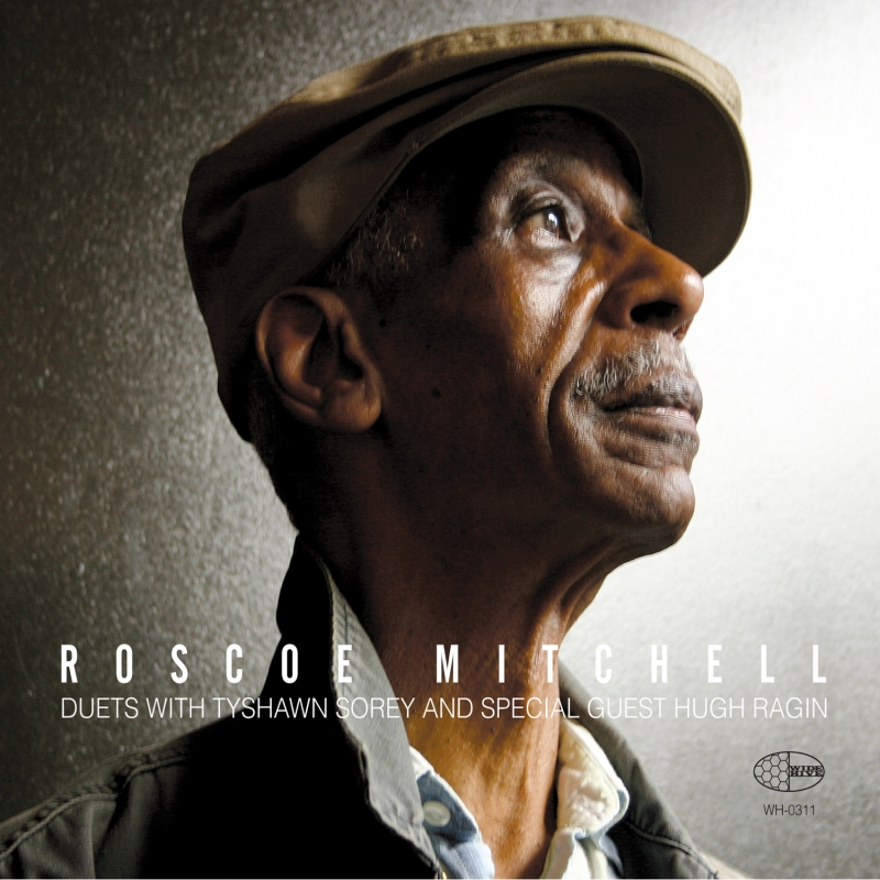 Roscoe Mitchell – Duets with Tyshawn Sorey and Special ...