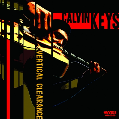 "The Cover of the Wide Hive release ""Calvin Keys - Vertical Clearance"""