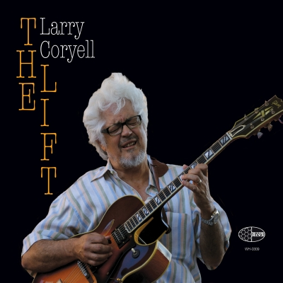 The cover of the Wide Hive Release, Larry Coryell, The Lift
